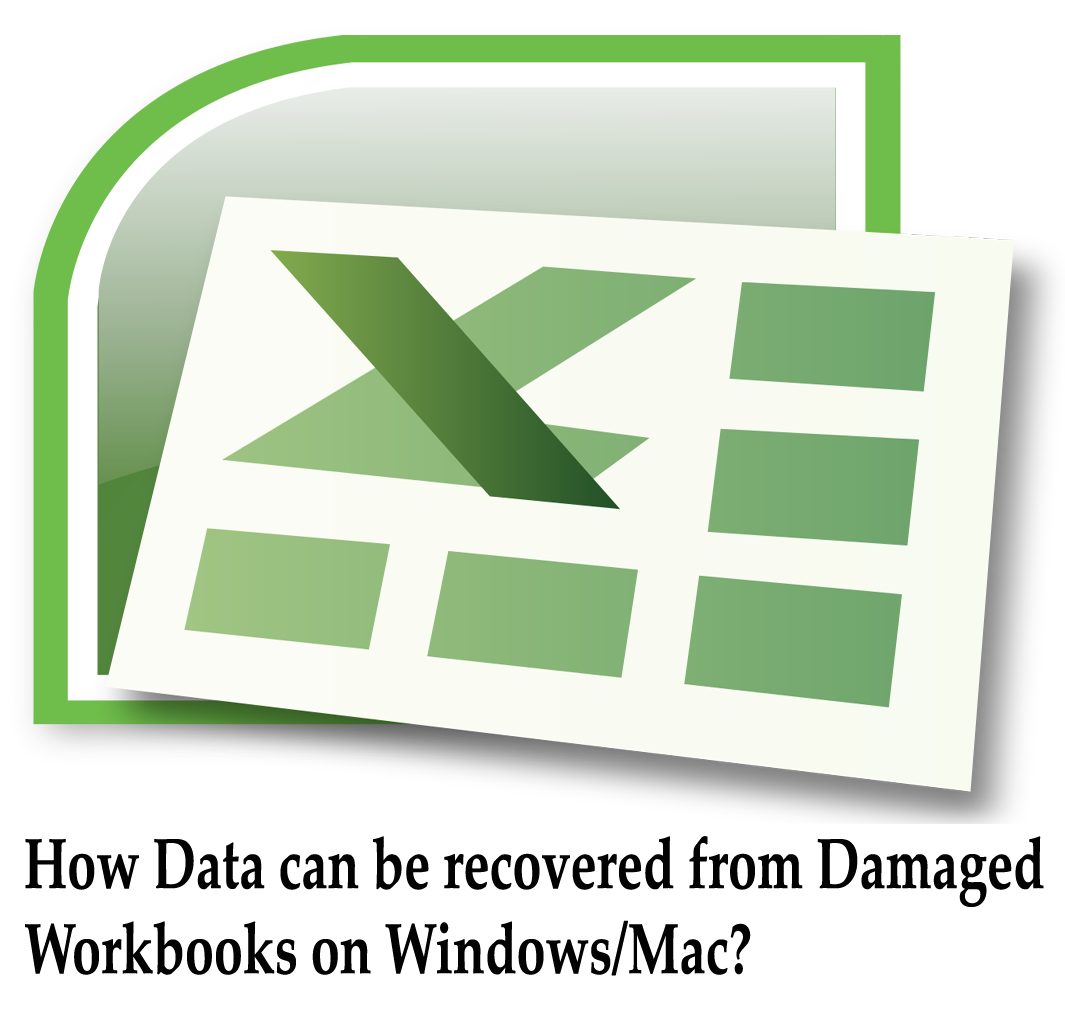 How Repair and Recover Data from Damaged Workbook on Windows/Mac