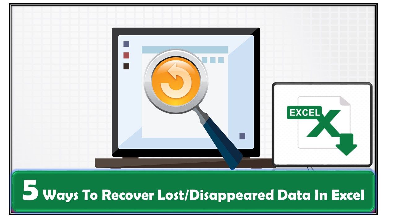 20 Ways To Recover Lost/Disappeared Data In Excel
