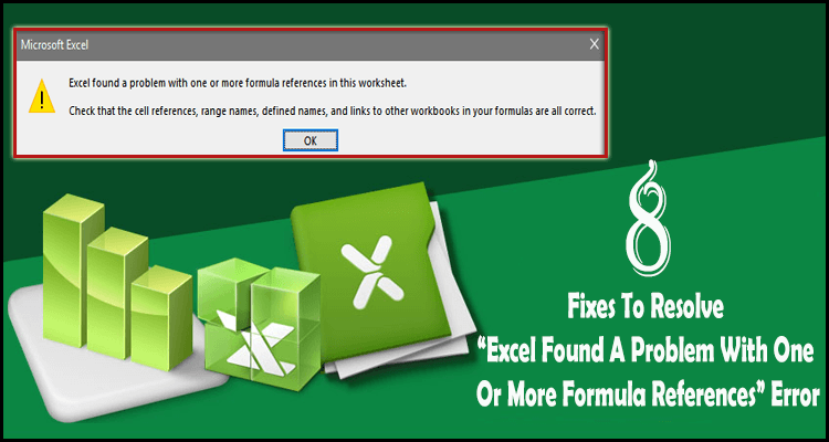 """8 Fixes To Resolve """"Excel Found A Problem With One Or More Formula ..."""